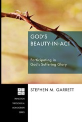 God's Beauty-in-Act: Participating in God's Suffering Glory - eBook
