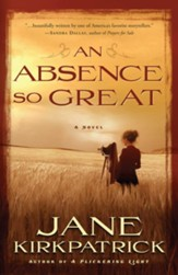 An Absence So Great: A Novel - eBook Portraits of the Heart Series #2