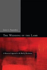 The Wedding of the Lamb: A Historical Approach to the Book of Revelation - eBook
