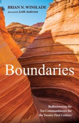 Boundaries: Rediscovering the Ten Commandments for the Twenty-First Century - eBook