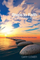 Steps to Faith: Examine Faith-Explore Questions-Encounter God: Where Inquiring Friends Become Solid Disciples - eBook