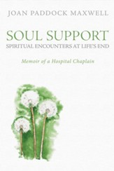 Soul Support: Spiritual Encounters at Life's End: Memoir of a Hospital Chaplain - eBook