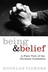 Being and Belief: A Plain View of the Christian Confession - eBook