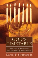 God's Timetable: The Book of Revelation and the Feast of Seven Weeks - eBook