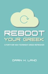 Reboot Your Greek: A Forty-Day New Testament Greek Refresher - eBook