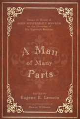 A Man of Many Parts: Essays in Honor of John Westerdale Bowker on the Occasion of His Eightieth Birthday - eBook