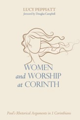 Women and Worship at Corinth: Paul's Rhetorical Arguments in 1 Corinthians - eBook