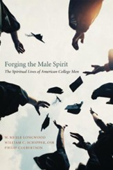 Forging the Male Spirit: The Spiritual Lives of American College Men - eBook