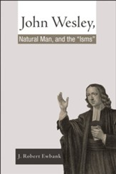John Wesley, Natural Man, and the 'Isms' - eBook