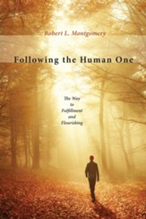 Following the Human One: The Way to Fulfillment and Flourishing - eBook