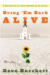 Bring 'Em Back Alive: A Healing Plan for those Wounded by the Church - eBook