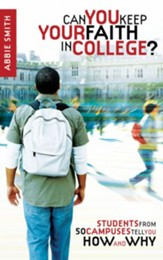 Can You Keep Your Faith in College?: Students from 50 Campuses Tell You How - and Why - eBook