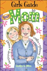 The Girl's Guide to Your Mom
