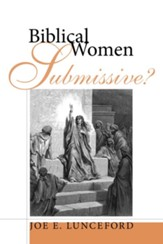 Biblical Women-Submissive? - eBook