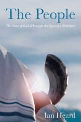 The People: The Sons of God (Through the Eyes of a Watcher) - eBook