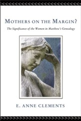 Mothers on the Margin?: The Significance of the Women in Matthew's Genealogy - eBook