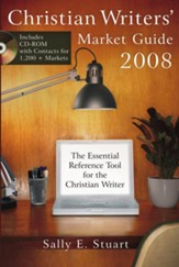 Christian Writers' Market Guide 2008: The Essential Reference Tool for the Christian Writer - eBook