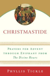 Christmastide: Prayers for Advent Through Epiphany from The Divine Hours - eBook