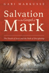 Salvation in the Gospel of Mark: The Death of Jesus and the Path of Discipleship - eBook