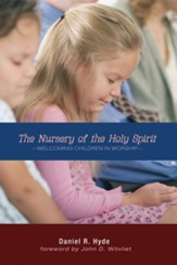 The Nursery of the Holy Spirit: Welcoming Children in Worship - eBook