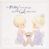 To Pray Is To Let Go And Let God Take Over, Boy And Girl Praying Plaque