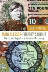 Mary Slessor-Everybody's Mother: The Era and Impact of a Victorian Missionary - eBook