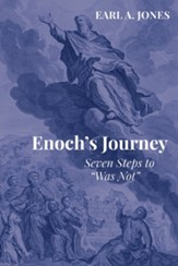 Enoch's Journey: Seven Steps to Was Not - eBook