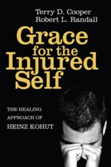 Grace for the Injured Self: The Healing Approach of Heinz Kohut - eBook