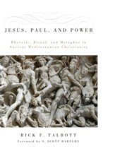 Jesus, Paul, and Power: Rhetoric, Ritual, and Metaphor in Ancient Mediterranean Christianity - eBook