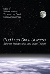 God in an Open Universe: Science, Metaphysics, and Open Theism - eBook