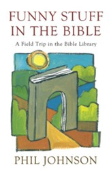 Funny Stuff in the Bible: A Field Trip in the Bible Library - eBook