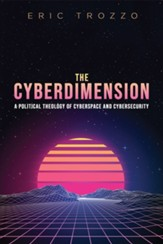 The Cyberdimension: A Political Theology of Cyberspace and Cybersecurity - eBook