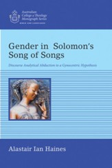 Gender in Solomon's Song of Songs: Discourse Analytical Abduction to a Gynocentric Hypothesis - eBook