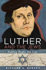 Luther and the Jews: Putting Right the Lies - eBook