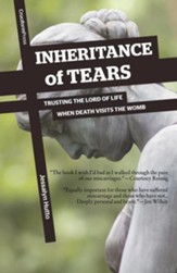 Inheritance of Tears: Trusting the  Lord of Life When