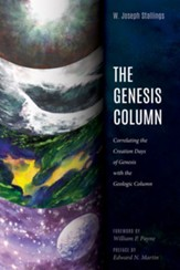 The Genesis Column: Correlating the Creation Days of Genesis with the Geologic Column - eBook