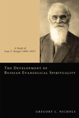 The Development of Russian Evangelical Spirituality: A Study of Ivan V. Kargel (1849-1937) - eBook