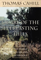 Desire of the Everlasting Hills: The World Before and After Jesus - eBook