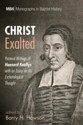 Christ Exalted: Pastoral Writings of Hanserd Knollys with an Essay on His Eschatological Thought - eBook