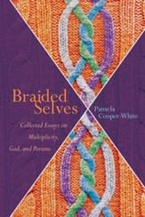 Braided Selves: Collected Essays on Multiplicity, God, and Persons - eBook