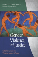 Gender, Violence, and Justice: Collected Essays on Violence against Women - eBook