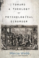 Toward a Theology of Psychological Disorder - eBook