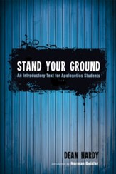 Stand Your Ground: An Introductory Text for Apologetics Students - eBook