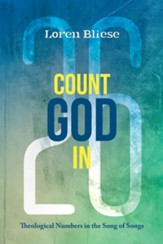 Count God In: Theological Numbers in the Song of Songs - eBook