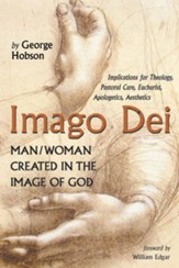 Imago Dei: Man/Woman Created in the Image of God: Implications for Theology, Pastoral Care, Eucharist, Apologetics, Aesthetics - eBook