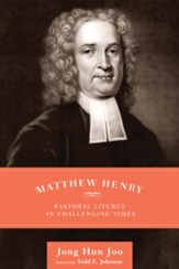 Matthew Henry: Pastoral Liturgy in Challenging Times - eBook