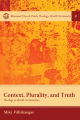 Context, Plurality, and Truth: Theology in World Christianities - eBook