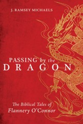 Passing by the Dragon: The Biblical Tales of Flannery O'Connor - eBook