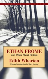 Ethan Frome and Other Short Fiction  - eBook