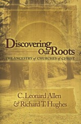 Discovering Our Roots: Ancestry of the Churches of  Christ